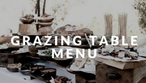 grazing table menu